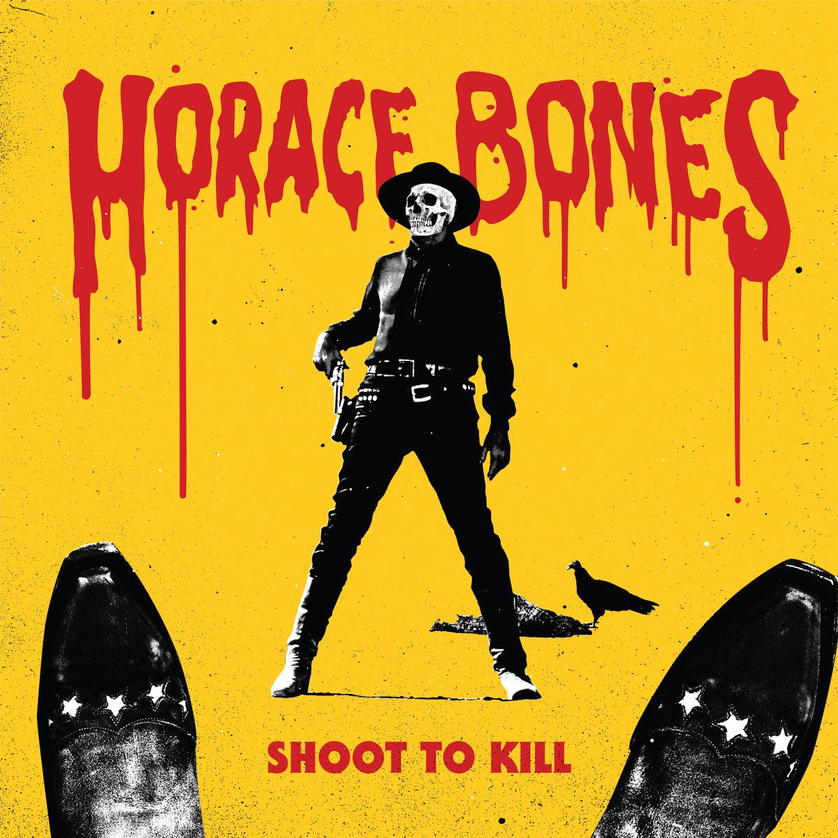 Horace Bones Shoot To Kill