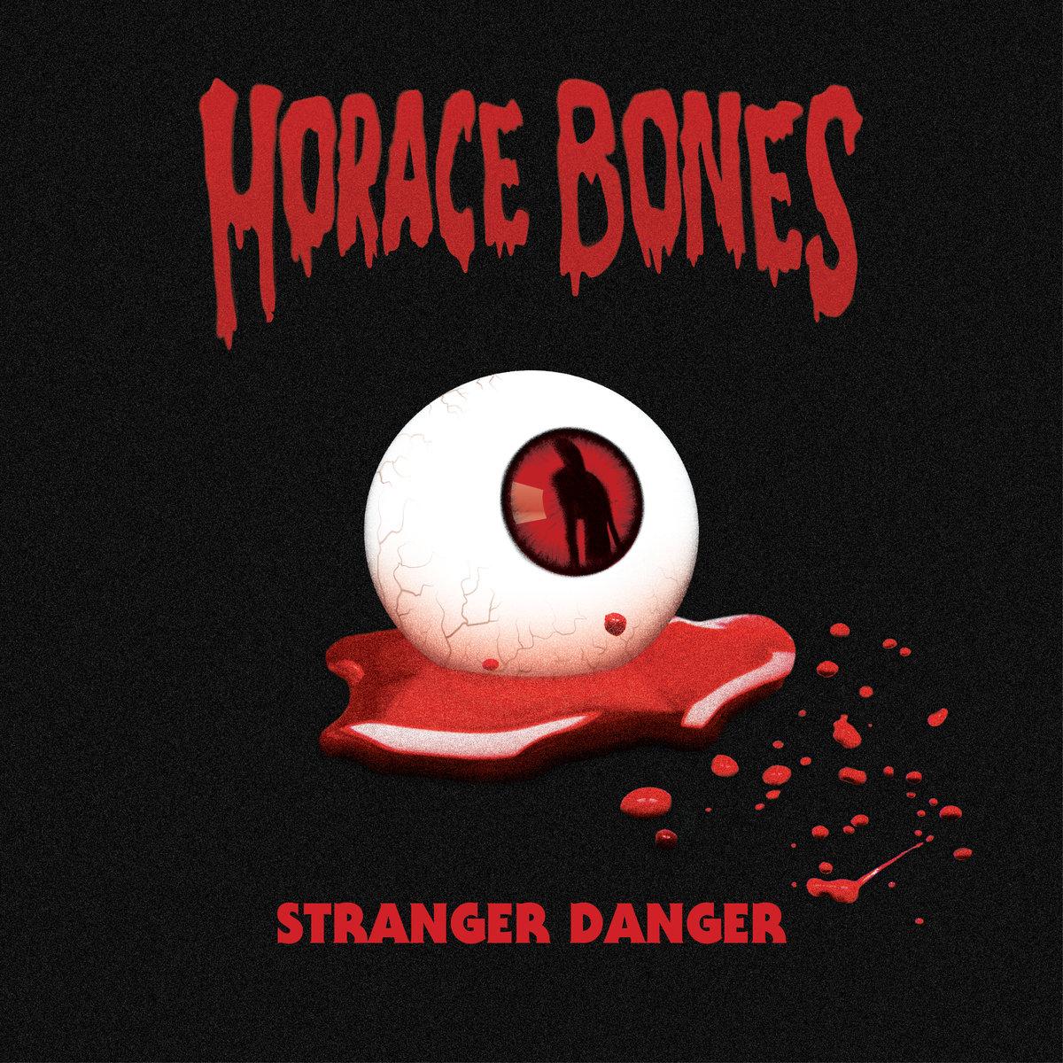 Horace Bones Stranger Danger